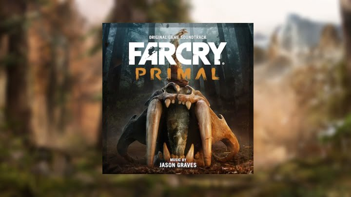 Far Cry Primal soundtrack by Jason Graves