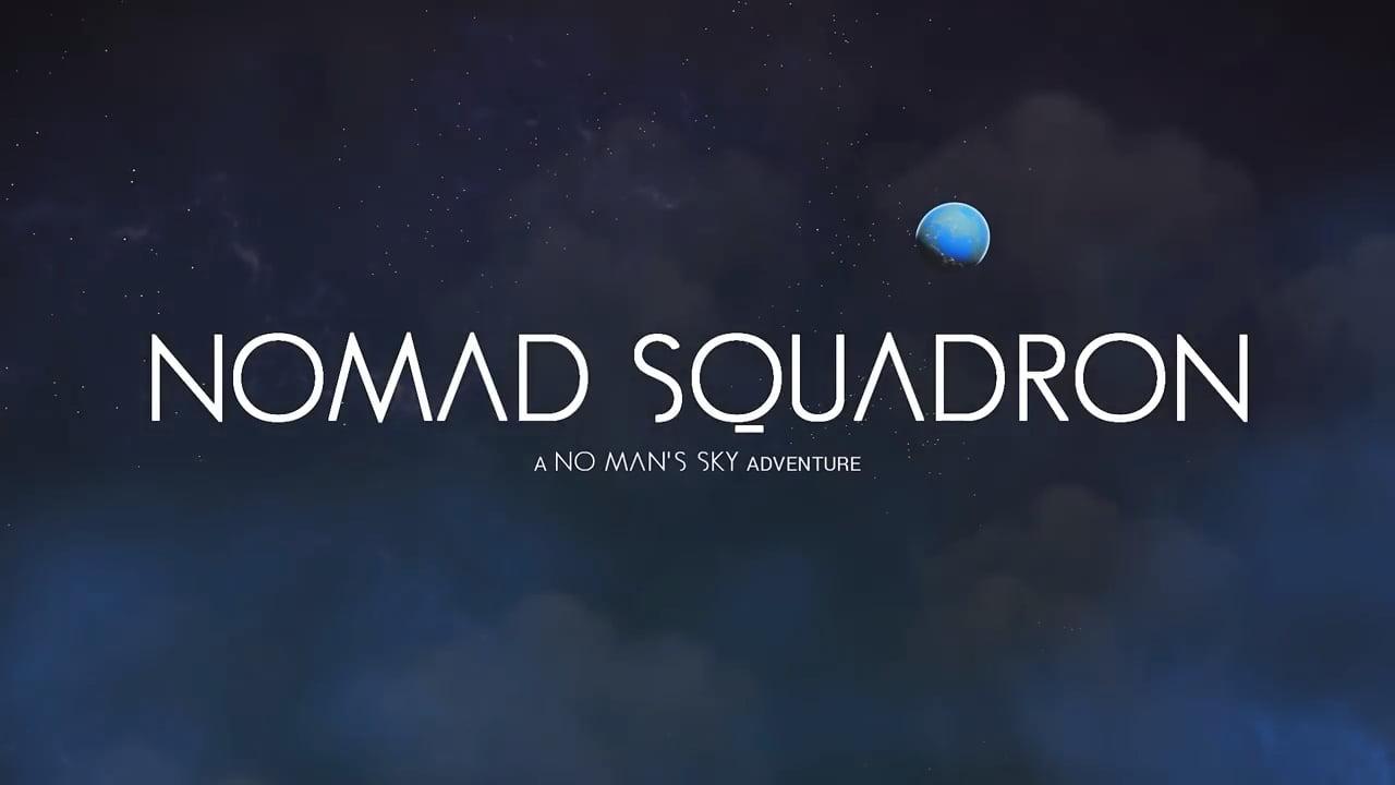 No Mans Sky movie Nomad Squadron