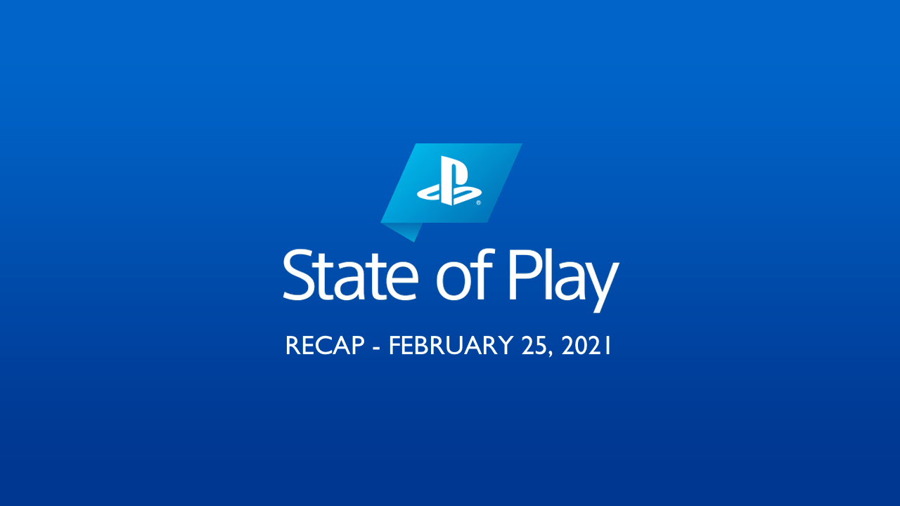 PlayStation State of Play - February 25, 2021